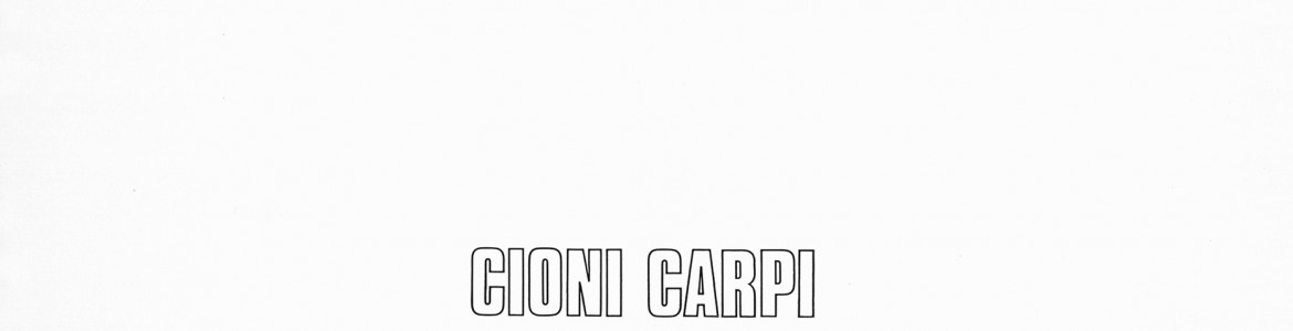 Cioni Carpi. One to come. One to go